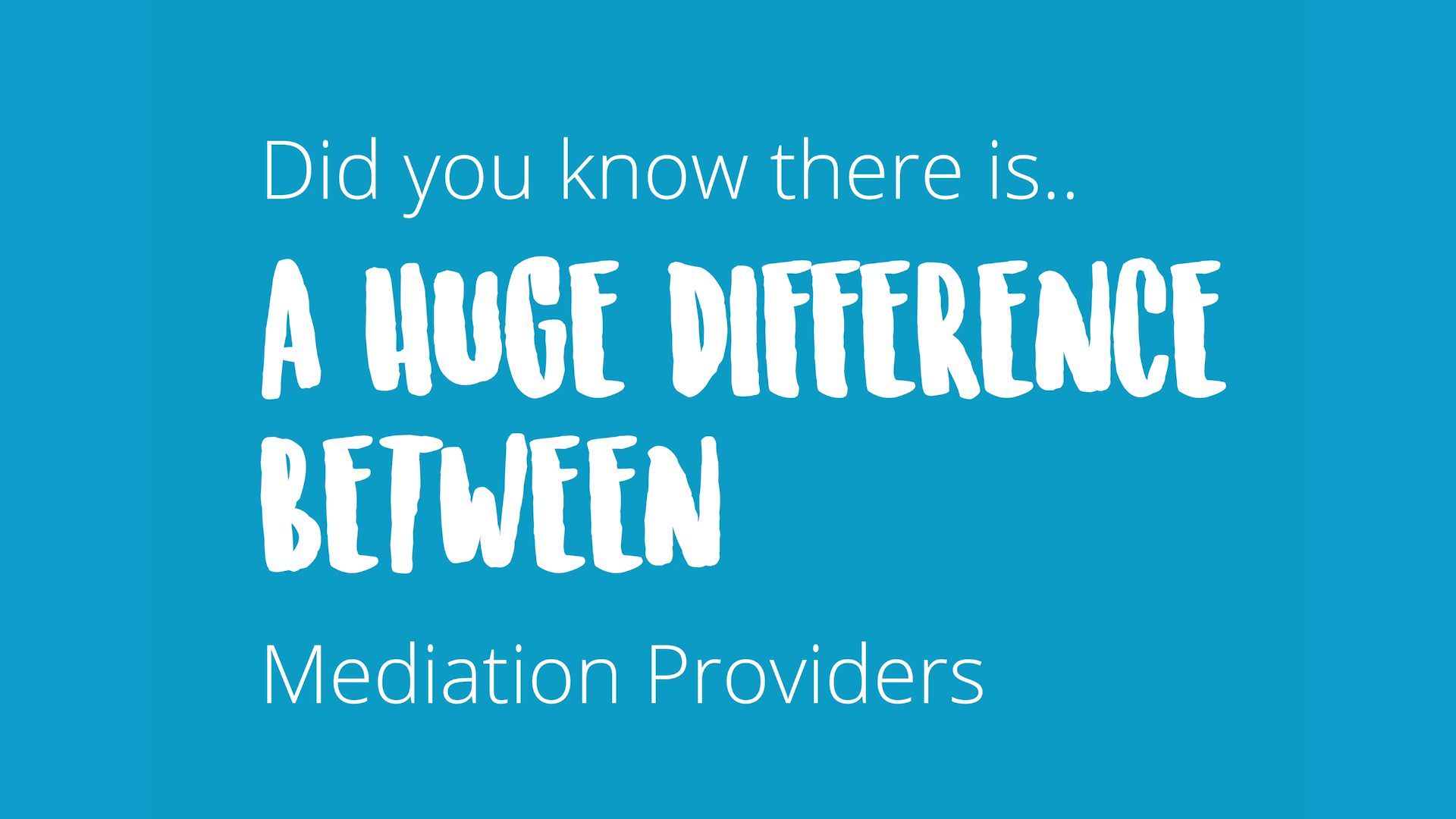 There is a huge difference between mediation providers
